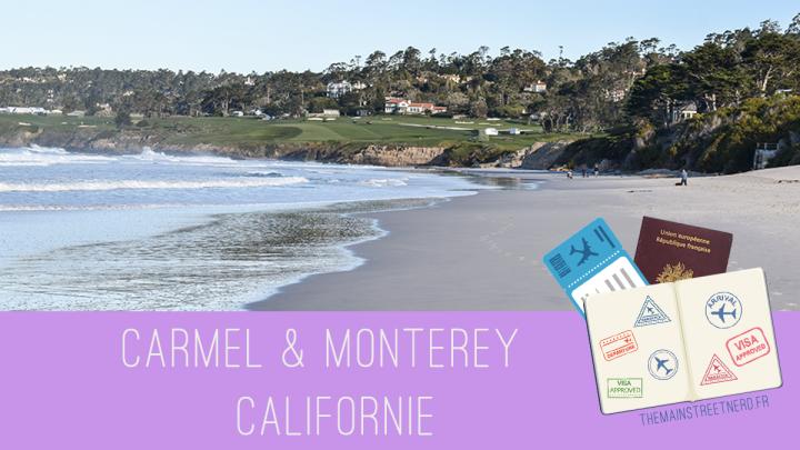 Une journée à… Carmel et Monterey, Californie☀