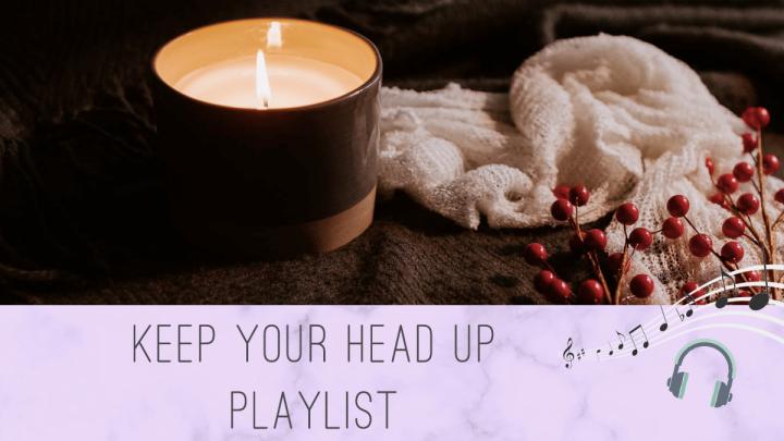 [Playlist] Keep your head up – Février 2021🎧