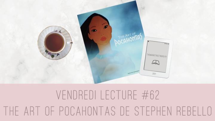 Vendredi Lecture #62 – The Art of Pocahontas de StephenRebello