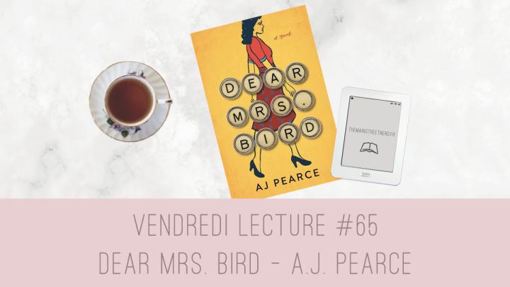 Vendredi Lecture #65 – Dear Mrs. Bird de A.J.Pearce