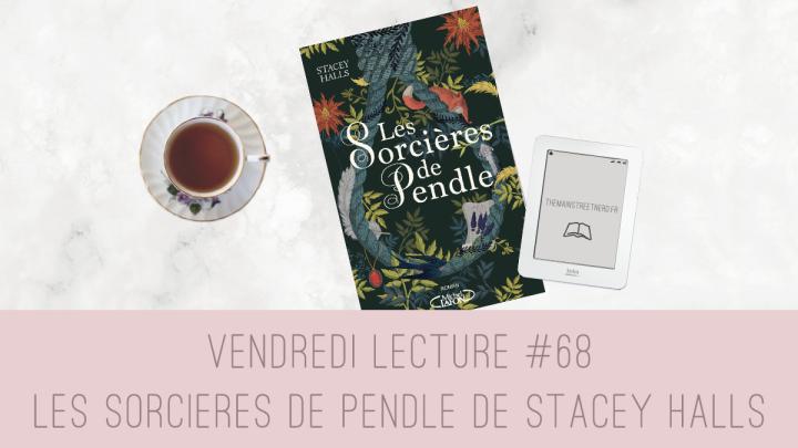 Vendredi Lecture #68 – Les Sorcières de Pendle de StaceyHalls