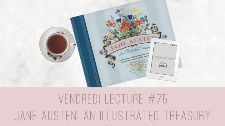 Vendredi Lecture #75 – Jane Austen: An Illustrated Treasury de RebeccaDickson