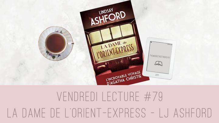 Vendredi Lecture #79 – La Dame de l'Orient-Express de Lindsay JayneAshford